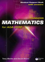 Foundation Mathematics for AQA GCSE Student Support Book (with Answers) Linear by Tony Banks, David Alcorn