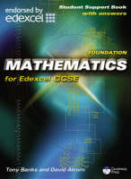 Foundation Mathematics for Edexcel GCSE Student Support Book (with Answers) by Tony Banks, David Alcorn