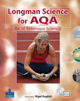 Longman Science for AQA: Separate Science Students' Book with ActiveBook GCSE Extension Units by Nigel English