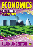 A Level Economics Teacher's Guide Teacher's Guide by Alain Anderton