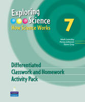 Exploring Science Differentiated Classroom and Homework Activity Pack How Science Works by Mark Levesley, Penny Johnson, Steve Gray
