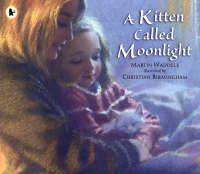 A Kitten Called Moonlight by Martin Waddell