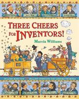 Three Cheers for Inventors! by Marcia Williams