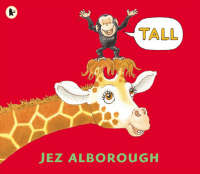 Tall by Jez Alborough