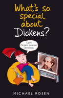 Who the Dickens is Dickens? by Michael Rosen