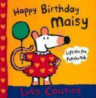 Happy Birthday, Maisy by Lucy Cousins