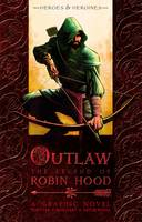 Outlaw The Legend of Robin Hood by Tony S. Lee