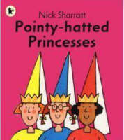 Pointy-hatted Princesses by Nick Sharratt