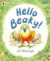 Hello Beaky! by Jez Alborough