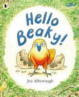 Hello Beaky! by Jez Alborough
