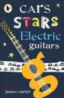 Cars, Stars, Electric Guitars by James Carter