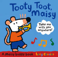 Tooty Toot, Maisy by Lucy Cousins