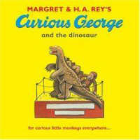 Curious George and the Dinosaur by Margret Rey, H. A. Rey