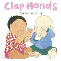Clap Hands A First Book for Babies by Helen Oxenbury