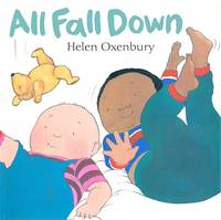 All Fall Down A First Book for Babies by Helen Oxenbury