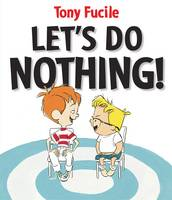 Let's Do Nothing by Tony Fucile