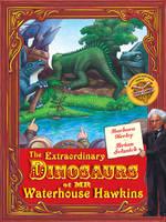 The Extraordinary Dinosaurs of Waterhouse Hawkins by Barbara Kerley