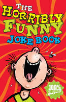 The Horribly Funny Joke Book by Kay Woodward