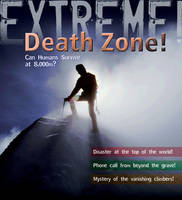 Extreme Science: Death Zone Can Humans Survive at 8000 Metres? by Ross Piper