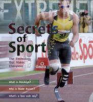 Extreme Science: Secrets of Sport The Technology That Makes Champions by James De Winter