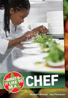 What's it Like to be a Chef? by Elizabeth Dowen, Elizabeth Pickard, Lisa Thompson