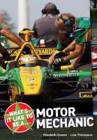 What's it Like to be a Motor Mechanic? by Elizabeth Pickard, Lisa Thompson, Elizabeth Dowen