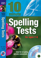 Ten Minute Spelling Tests for Ages 7-8 by Andrew Brodie