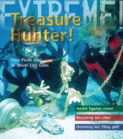 Treasure Hunter! Discover Lost Cities and Pirate Gold by James De Winter