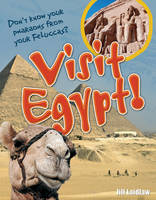Visit Egypt! Age 8-9, Above Average Readers by Jill A. Laidlaw
