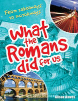 What the Romans Did for Us Age 7-8, Below Average Readers by Alison Hawes