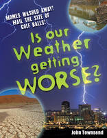 Is Our Weather Getting Worse? Age 8-9, Above Average Readers by John Townsend