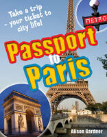 Passport to Paris! Age 7-8, Above Average Readers by Alison Gardner