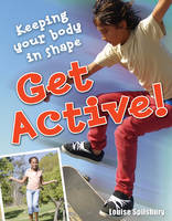 Get Active! Age 8-9, Below Average Readers by Louise Spilsbury