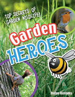 Garden Heroes Age 7-8, Above Average Readers by Rufus Bellamy