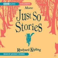 Just So Stories (More) by Rudyard Kipling