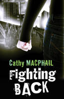 Fighting Back by Catherine MacPhail