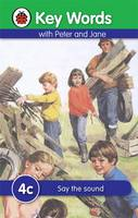Ladybird Key Words with Peter and Jane: 4C: Say the Sound by Ladybird