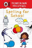 Homework Helpers: Spelling for School by Ladybird