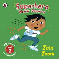 Superhero Phonic Readers: Zain Zoom (Level 2) by Mandy Ross