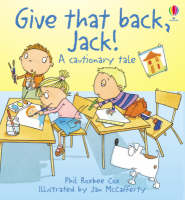 Give That Back, Jack by Phil Roxbee Cox