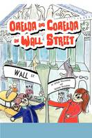 Orelda and Corelda on Wall Street by Leslie Nazarian, George Nazarian