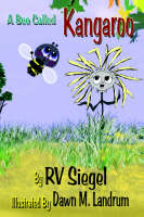 A Bee Called Kangaroo by RV Siegel