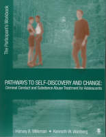 Pathways to Self-discovery and Change Participant's Workbook Criminal Conduct and Substance Abuse Treatment for Adolescents by Kenneth W. Wanberg, Harvey B. Milkman