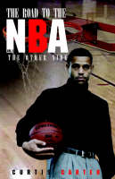 The Road to the NBA, Vol. I by Alec, E. Kelley