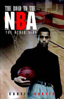 The Road to the NBA, Vol. I by Curtis Carter