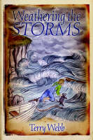 Weathering the Storms by Terry Webb
