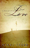 Amazing Love by Nikki Speer