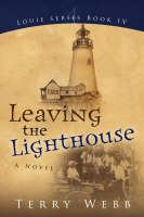 Leaving the Lighthouse by Terry Webb