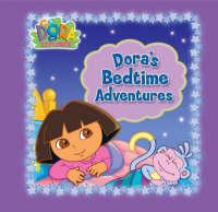 Dora's Bedtime Adventures by Nickelodeon