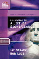 8 Essentials for a Life of Significance by Jay Strack, Ron Luce